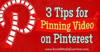 3 Tips for Pinning Video on Pinterest