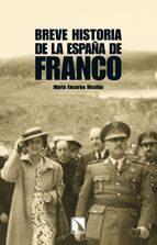 Breve historia de la España de Franco / María Encarna Nicolás.-- Madrid : Los libros de la catarata, 2011. Signatura: HE.083 / NIC / bre