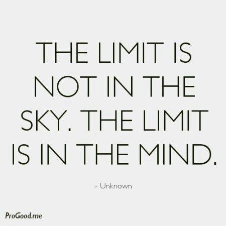 La limite n'est pas dans le ciel. La limite est dans l'esprit.