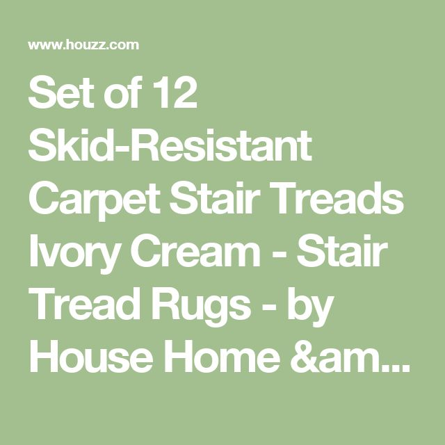 Set of 12 Skid-Resistant Carpet Stair Treads Ivory Cream - Stair Tread Rugs - by House Home & More
