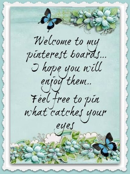 ✿*~WELCOME~*✿ NO PIN LIMITS! I will NOT Block anyone for pinning! Share and Share alike! Enjoy my PIN PALS!