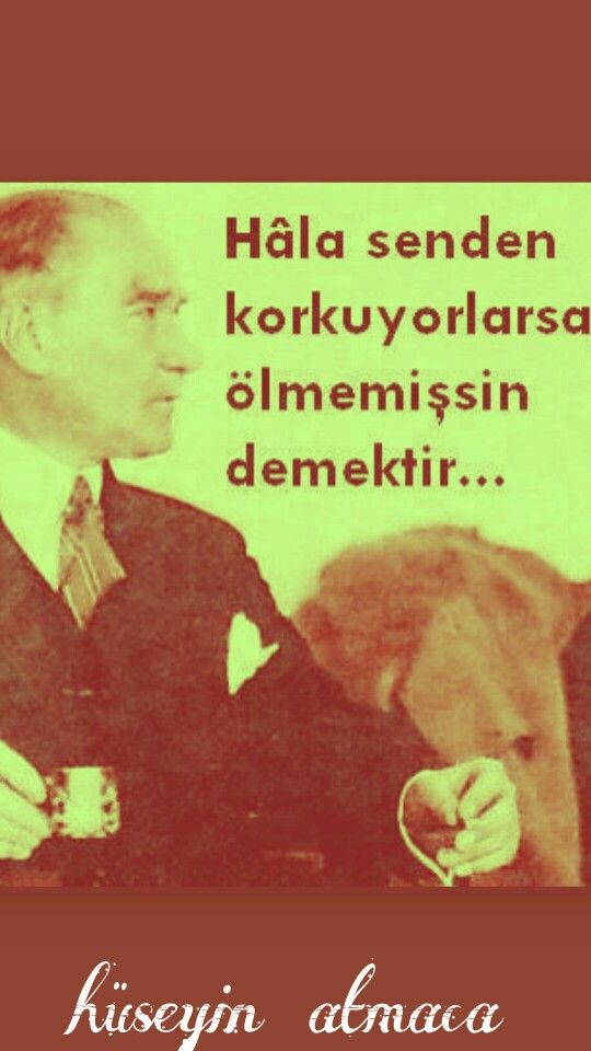 ATATÜRK ;  the greatest leader of Turkey and Turkısh people.