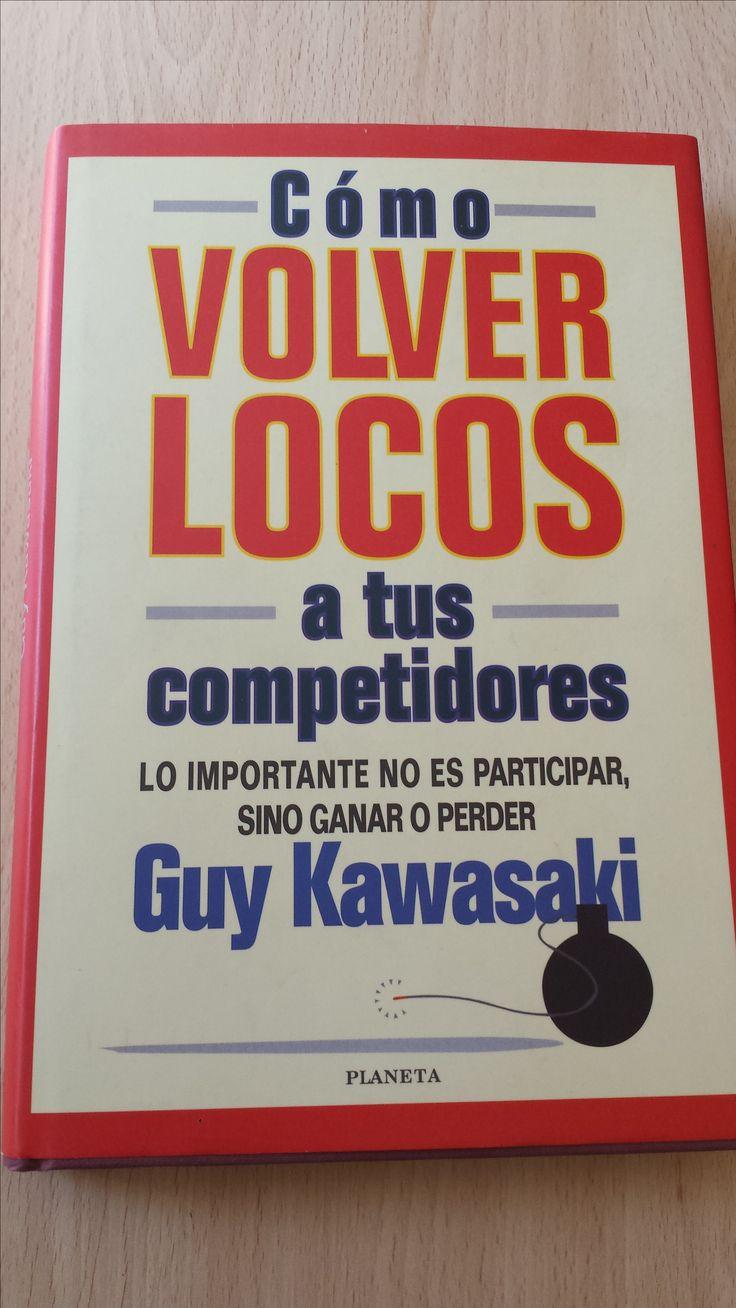 Como volver locos a tus competidores. De Guy Kawasaki. Enlace para comprarlo en Amazon: http://www.amazon.es/gp/offer-listing/B00H3UXM46/ref=dp_olp_used_mbc?ie=UTF8&condition=used