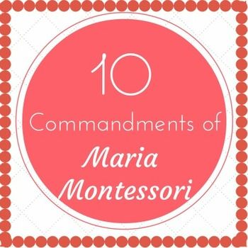 """Word Art Printable Of 10 Commandments of Maria Montessori, also known as A Decalogue by Dr. Maria Montessori listed in the magazine """"Around the Child"""":In the folder you will find - two styles of downloads- each in .PDF and .PNG high resolution format.How to get TPT credit to use on future purchases: Please go to your My Purchases page (you may need to login)."""