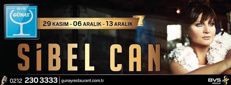 SİBEL CAN, 6 Aralık be 13 Aralık Cumartesi  Günay Restaurant sahnesinde!  Rezervasyon için geç kalmayın! 02122303333-05324433333