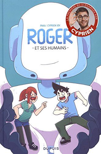 Amazon.fr - Roger et ses humains - tome 1 - Roger et ses humains - Cyprien Iov, Paka - Livres