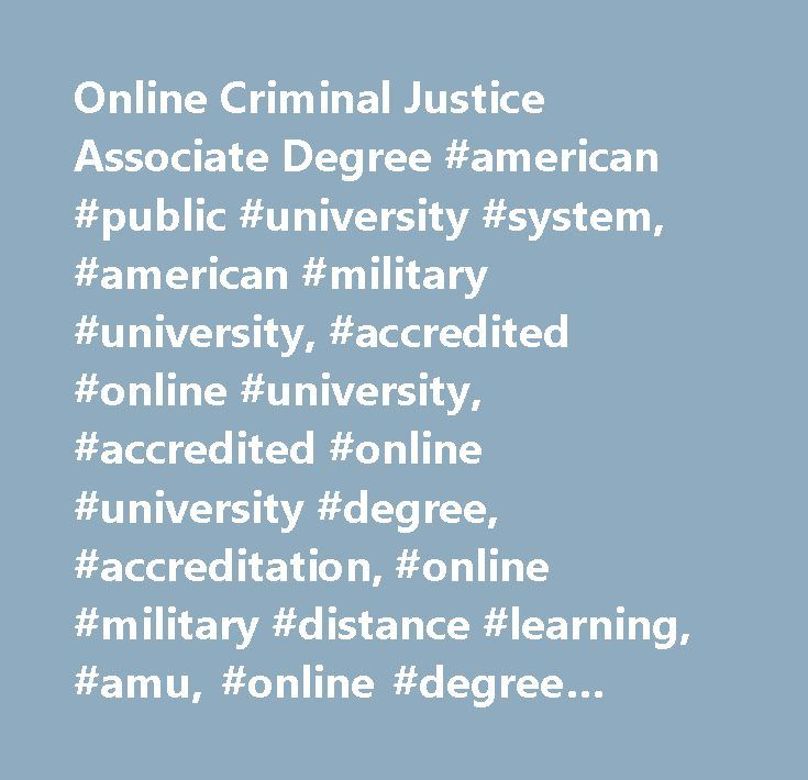 Online Criminal Justice Associate Degree #american #public #university #system, #american #military #university, #accredited #online #university, #accredited #online #university #degree, #accreditation, #online #military #distance #learning, #amu, #online #degree #programs, #online #university #degree #programs, #online #education, #online #university, #online #distance #learning #university, #army #distance #learning, #military #university, #military #studies, #military #tuition…