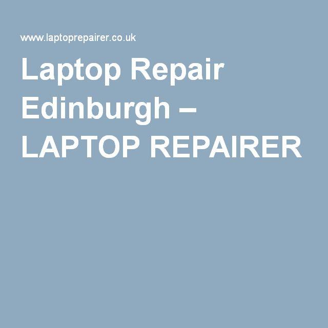 Laptop Repair Edinburgh – LAPTOP REPAIRER