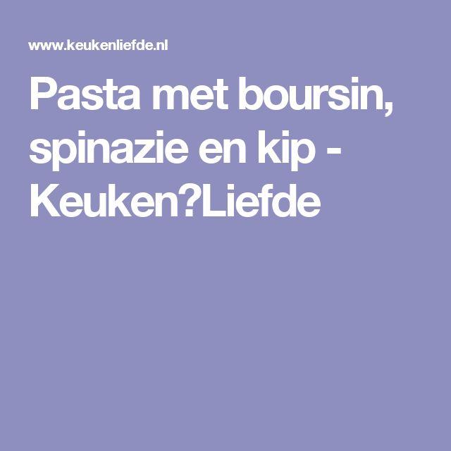 Pasta met boursin, spinazie en kip - Keuken♥Liefde
