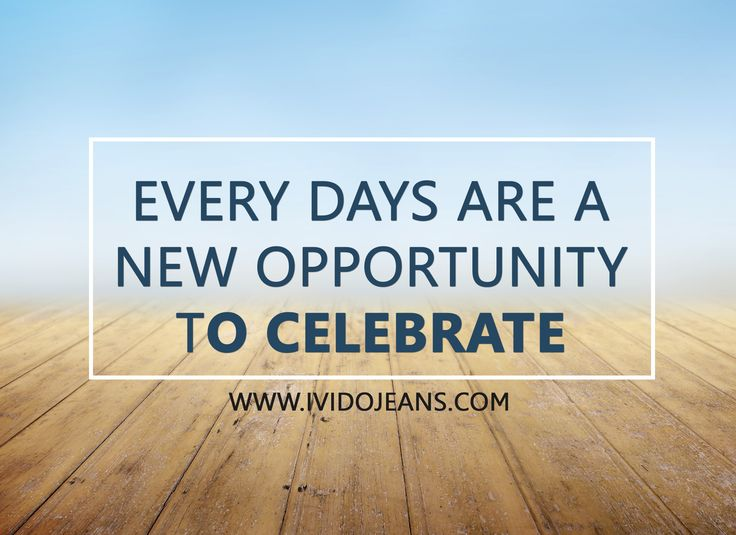 #TellMeSomething Every day is a new opportunity to celebrate
