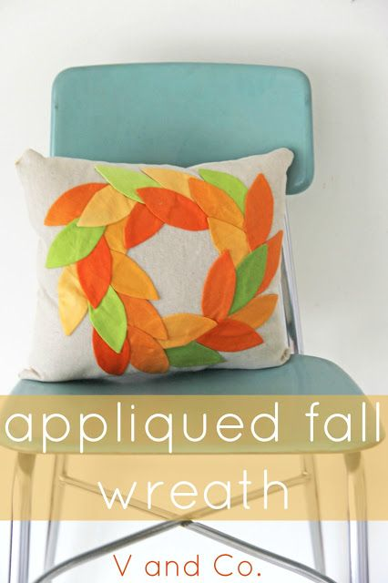 V and Co: how to: no raw edge appliqued fall wreath pillow (Pellon fusible web) & 148 best Pillow Talk images on Pinterest | Pillow talk Cushion ... pillowsntoast.com