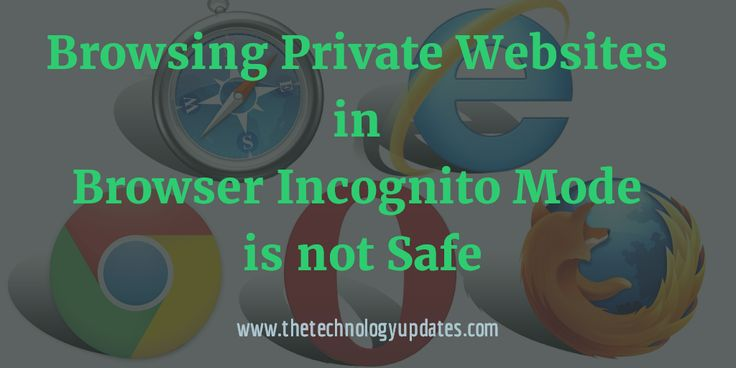 Browsing private websites like porn, prohibited content in organization, etc in browser incognito or private mode is not private or safe at all. It's been true that browsing in incognito mode doesn't save your browsing history