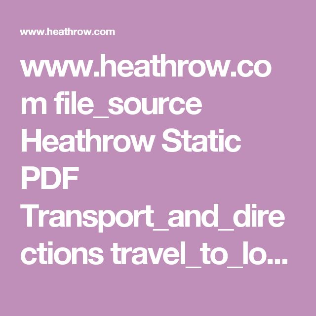 www.heathrow.com file_source Heathrow Static PDF Transport_and_directions travel_to_london.pdf