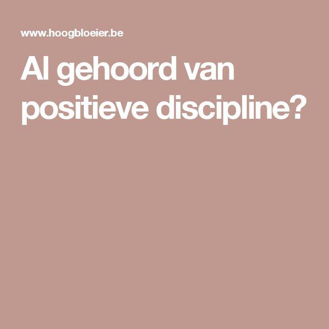Al gehoord van positieve discipline?