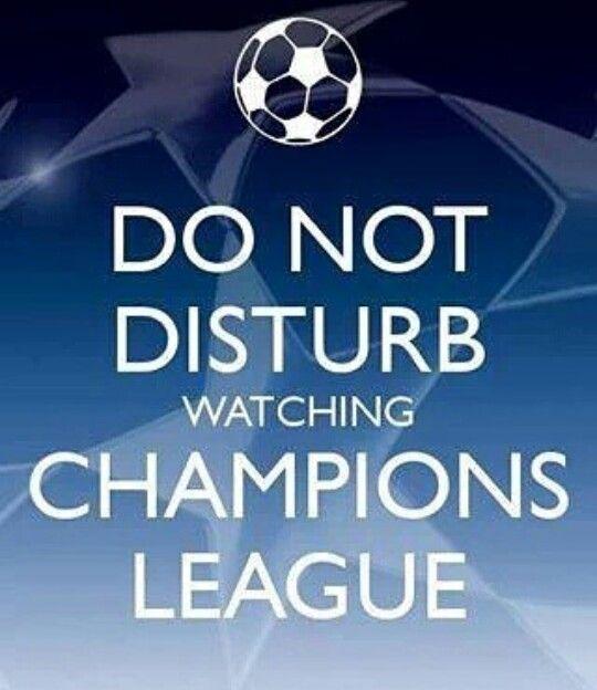 Do not disturb watching CHAMPIONS LEAGUE