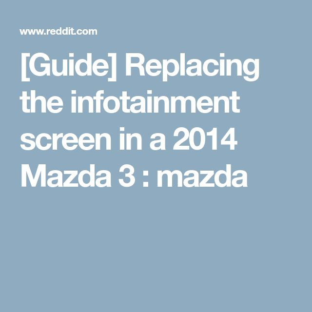7 best how to fix things images on pinterest engine repair lawn guide replacing the infotainment screen in a 2014 mazda 3 mazda fandeluxe Images
