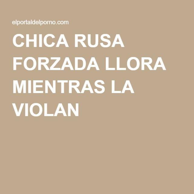 CHICA RUSA FORZADA LLORA MIENTRAS LA VIOLAN  