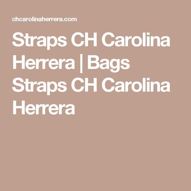 Straps CH Carolina Herrera | Bags Straps CH Carolina Herrera