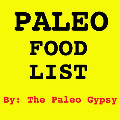 Paleo Food List from The Paleo Gypsy! What Paleo foods are staples in your home?