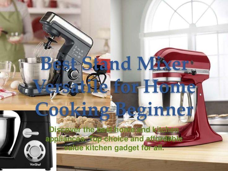 Home Kitchen Best Stand Mixer Reviews - Good Housekeeping Stand Mixer http://www.slideshare.net/DustinBrownn/home-kitchen-stand-mixer-reviews-exclusive-versatile-stand-mixer