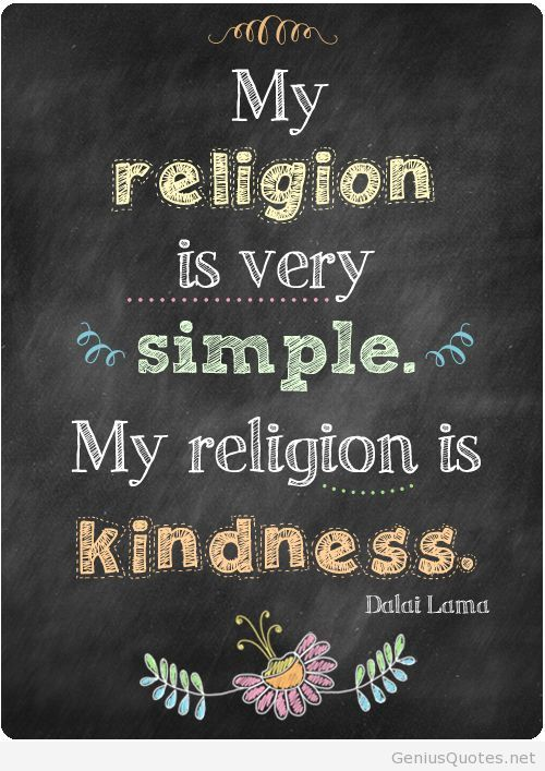 Simple religion by Dalai Lama - but you people make it soooooo hard to follow it! But it shouldn't be so hard!!