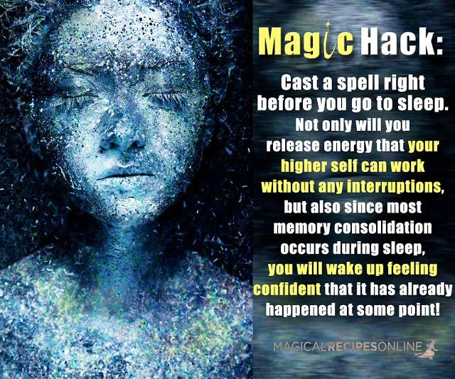 magic hack: cast a spell right before you go to sleep!