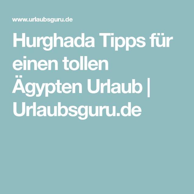 Hurghada Tipps für einen tollen Ägypten Urlaub   Urlaubsguru.de