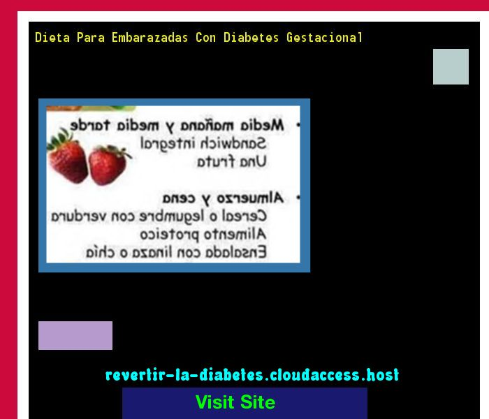 Dieta Para Embarazadas Con Diabetes Gestacional 195620 - Aprenda como vencer la diabetes y recuperar su salud.