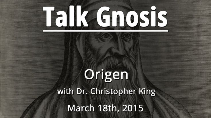 [Talk Gnosis] The Gnosis of Origen
