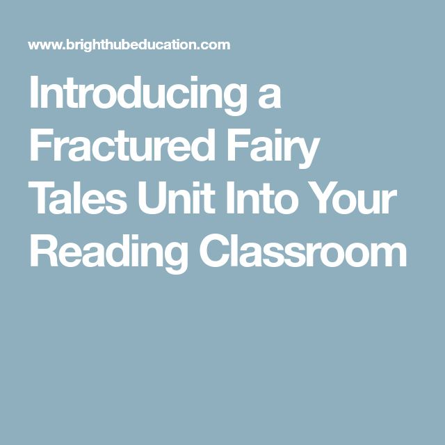 Introducing a Fractured Fairy Tales Unit Into Your Reading Classroom