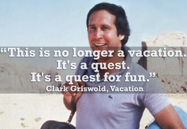 Clark Griswold Family Vacation Quotes