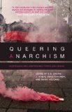Bookslut | Queering Anarchism: Addressing and Undressing Power and Desire edited by C.B. Daring, J. Rogue, Deric Shannon, and Abbey Volcano