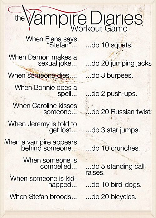 Definitely should do this because I watch the Vampire Diaries every night for hours