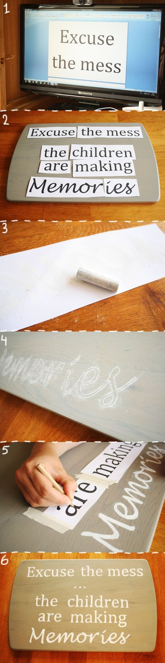 """DIY - Inspirational quot sign. """"Excuse the Mess... The children are making memories."""" How to make a sign with an inspirational quote for jus..."""