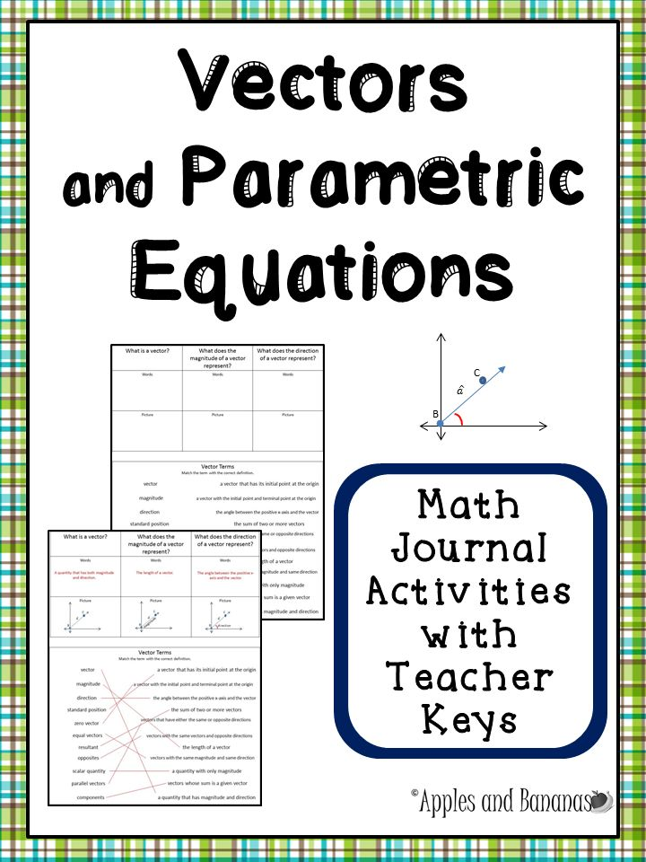 Vectors and Parametric Equations - Math Journal Activities with Teacher Answer Keys.  Perfect for Algebra II, Pre-Calculus, or Integrated Math students. Includes over 25 related topics such as vector operations, scalar quantities, inner product-dot product in two and three-dimensions, parametric equations in linear forms, projectile/trajectory/range, matrices, and much more! #vectors #parametricequations