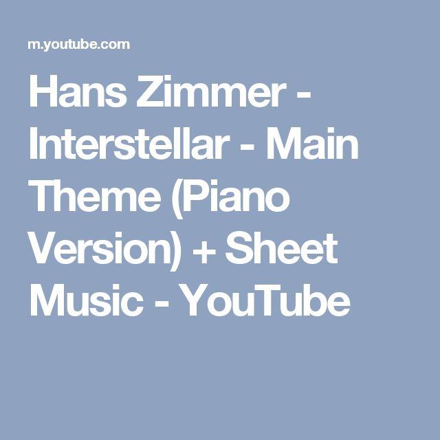 Hans Zimmer - Interstellar - Main Theme (Piano Version) + Sheet Music - YouTube
