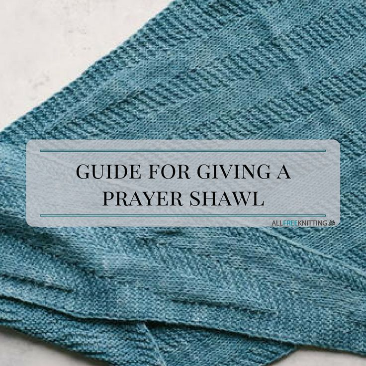 """Have you ever wondered what a prayer shawl is or considered giving one to someone? This Guide for Giving a Prayer Shawl has some great tips, tricks, and advice for anyone who has been thinking about giving a<a href=""""https://www.allfreeknitting.com/tag/Knit-Shawl-Pattern"""" target=""""_blank"""">prayer shawl</a>to someone in need, as well as some thoughts on the prayer shawl history. These tips for pra..."""