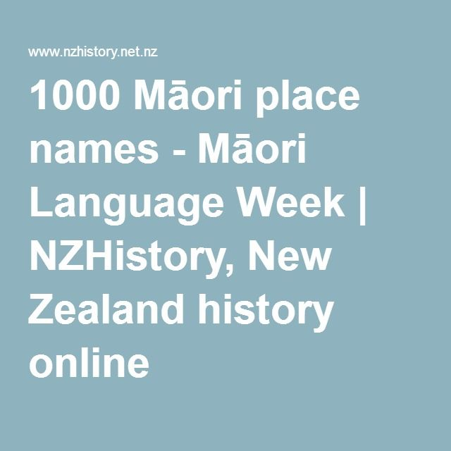 Another excellent resource- both for personal learning and professional use and sharing. 1000 Māori place names - Māori Language Week | NZHistory, New Zealand history online