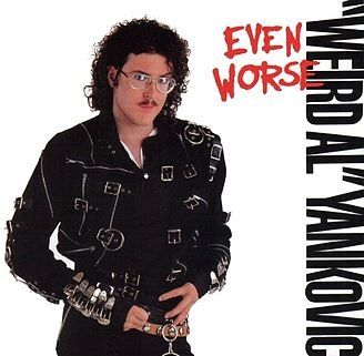 In 19988 Weird al yankovic Made even Worse the number one hit Fat was a hit sengl