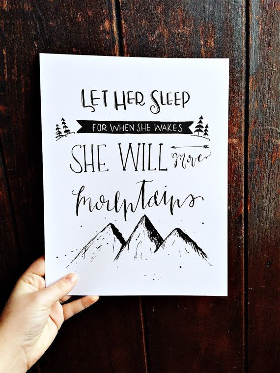Let Her Sleep for When She Wakes She Will Move Mountains (nursery, girls, girl boss gift) outdoorsy hand lettered calligraphy print