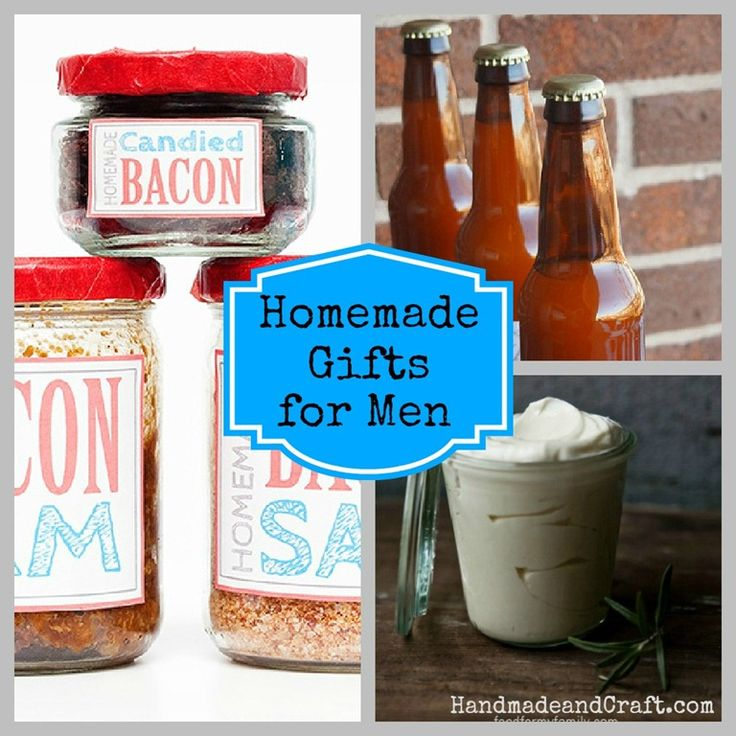 Homemade Gifts for Men. I'm gonna try a few pretty soon for an upcoming birthday boy!
