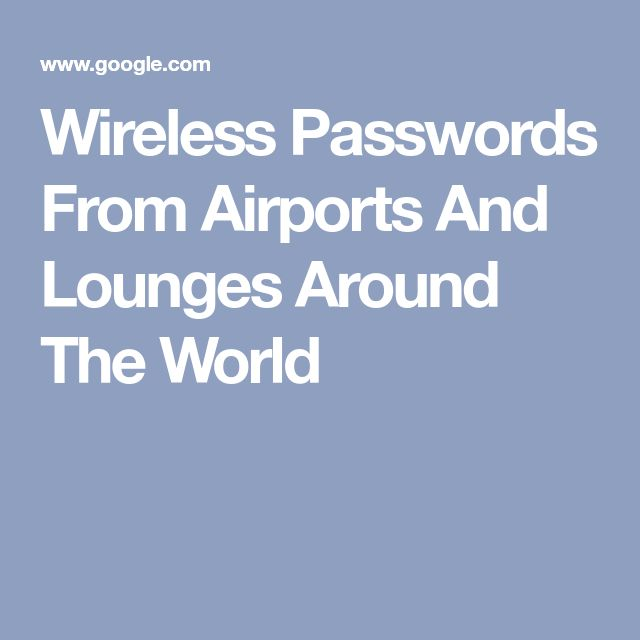Wireless Passwords From Airports And Lounges Around The World