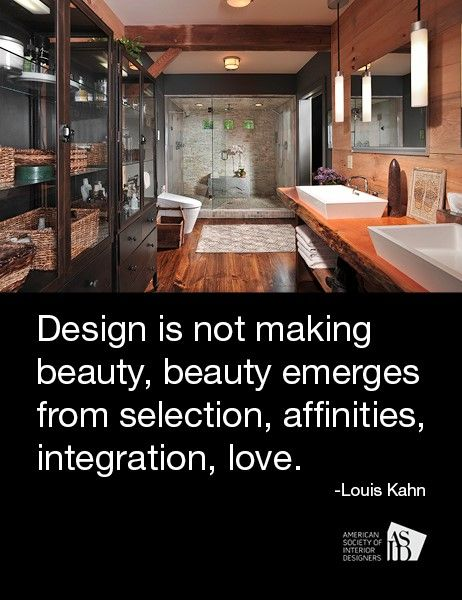 Design is not making beauty, beauty emerges from selection, affinities,  integration, love