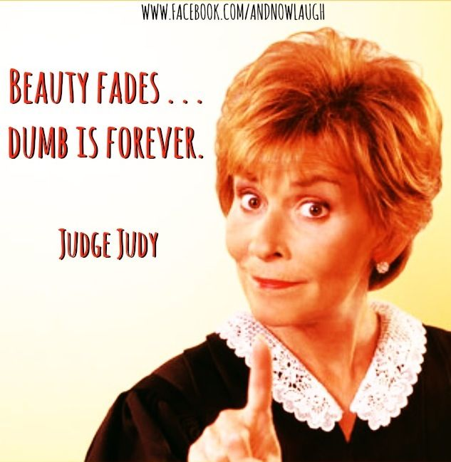 34 best judyisms images on pinterest judge judy quotes