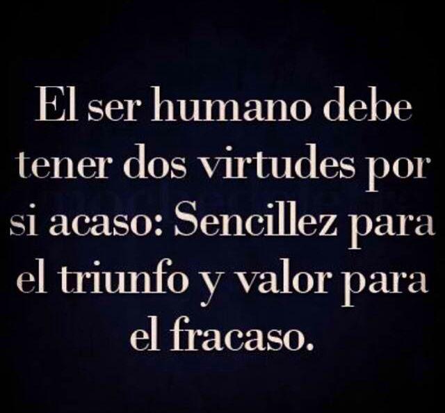 El Ser Humano Debe Dos Virtudes Por Si Acaso Sencillez