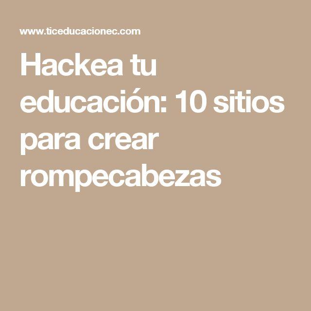 Hackea tu educación: 10 sitios para crear rompecabezas