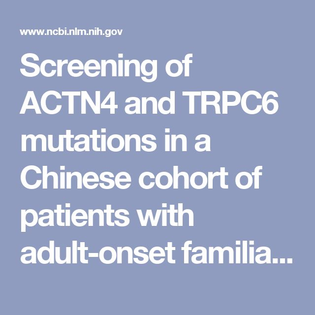 Screening of ACTN4 and TRPC6 mutations in a Chinese cohort of patients with adult-onset familial focal segmental glomerulosclerosis. - PubMed - NCBI