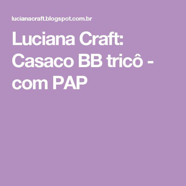 Luciana Craft: Casaco BB tricô - com PAP