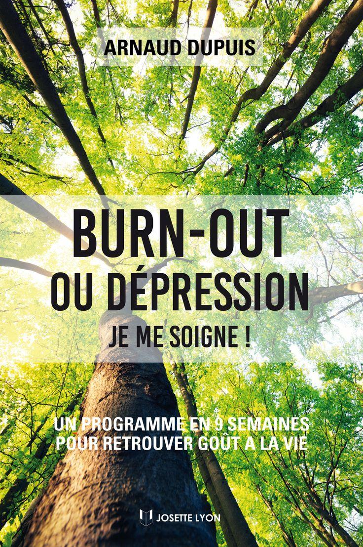 10 façons de reprendre confiance en soi, par Arnaud Dupuis, auteur de Burn-out ou dépression, je me soigne !