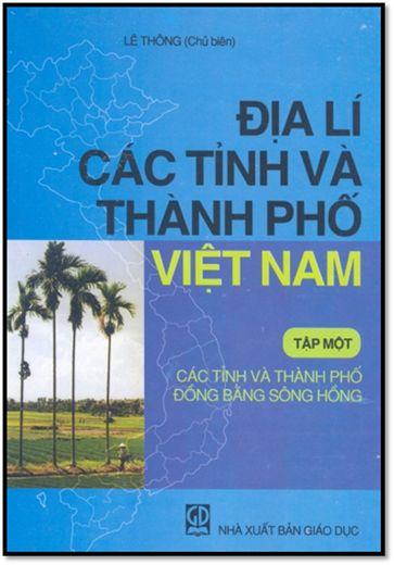 Địa Lý Các Tỉnh Và Thành Phố Việt Nam 1: Đồng Bằng Sông Hồng - Lê Thông, 304 Trang | Sách Việt Nam